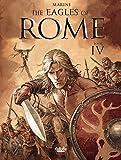 The Eagles of Rome: Book IV (Les Aigles de Rome)