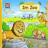 WAS IST WAS Kindergarten, Band 12 Im Zoo: Löwe, Zebra, Spitzmaulnashorn - erstes Wissen ab 3 Jahre