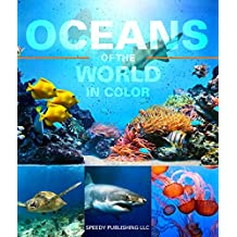 Oceans Of The World In Color Marine Life and Oceanography for Children