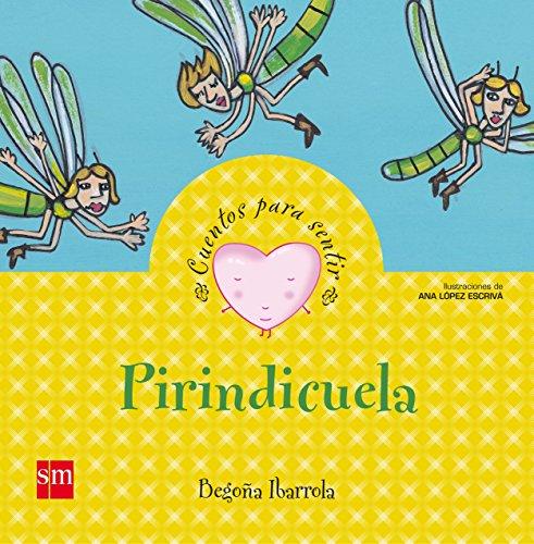 Pirindicuela (Cuentos para sentir)