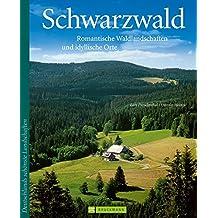 Reisebildband Schwarzwald: Das Mittelgebirge mit seinen Kulturlandschaften wie dem Feldberg, dem Schauinsland, dem Titisee, den Triberger Wasserfällen ... (Deutschlands schönste Landschaften)