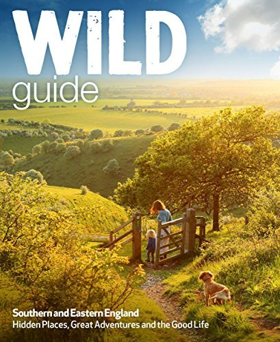 Wild Guide Southern and Eastern England: Norfolk to New Forest, Cotswolds to Kent (Including London) by Daniel Start, Lucy Grewcock, Elsa Hammond (May 18, 2015) Paperback