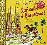 Qué calor à Barcelone ! | Joly, Fanny (1954-....). Auteur