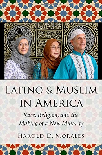 Morales, H: Latino and Muslim in America (American Academy of Religion Religion in Translation)