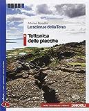 Le scienze della terra. Vol. D: Tettonica delle placche. Con e-book. Con espansione online. Per le Scuole superiori