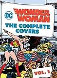 DC Comics: Wonder Woman The Complete Covers, Vol. 1