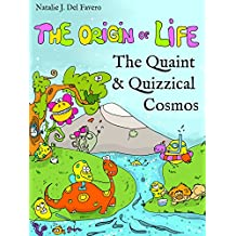 The Origin of Life (The Quaint and Quizzical Cosmos) (English Edition)