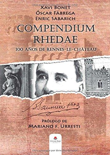 Descargar Libro Compendium Rhedae: 100 años de Rennes-le-Château de Xavi Bonet