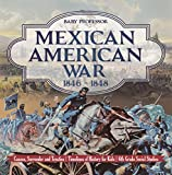 In this history book, your sixth grader will be soaking in important facts about the Mexican American War from 1846 to 1848. It is important to know the reasons for wars to avoid them from happening again today or in the future. Also discussed in the...