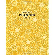Weekly Planner 2019: Cute Orange White Floral Daily, Weekly and Monthly 2019 Organizer. Nifty Yearly Agenda, Notebook and Journal.