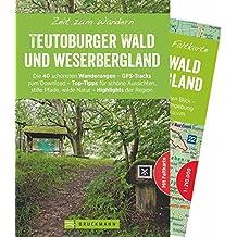 Bruckmann Wanderführer: Zeit zum Wandern Teutoburger Wald und Weserbergland. 40 Wanderungen, Bergtouren und Ausflugsziele im Teutoburger Wald und Weserbergland. Mit Wanderkarte zum Herausnehmen.