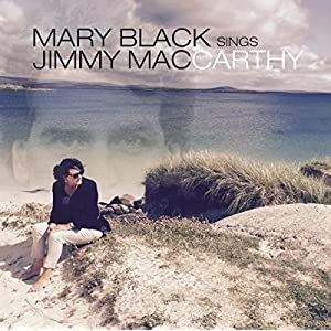 Mary Black Sings Jimmy Mac Carthy