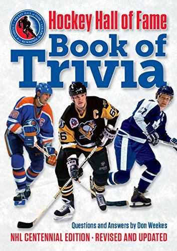 Hockey Hall of Fame Book of Trivia: NHL Centennial Edition por Don Weekes