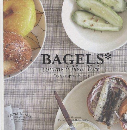 Bagels comme à New York : Et quelques donuts par Marc Grossman