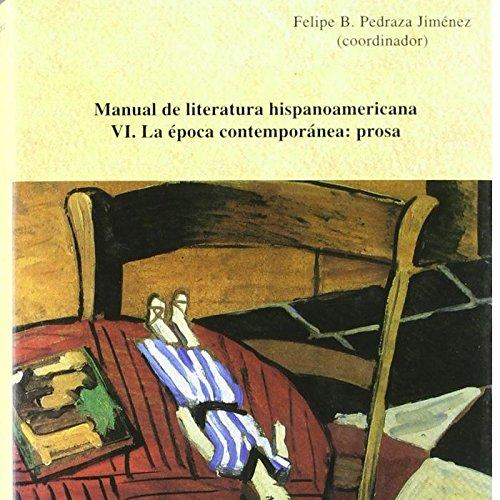 Manual de literatura hispanoamericana vi. La época contemporánea