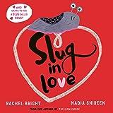 Slug in Love: a funny, adorable hug of a book