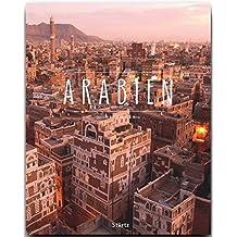 ARABIEN - Ein Premium***-Bildband in stabilem Schmuckschuber mit 224 Seiten und über 320 Abbildungen - STÜRTZ Verlag