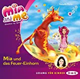 Mia and me - Teil 7: Mia und das Feuer-Einhorn (1 CD) (Mia and me / Lesungen mit Musik)
