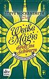 Weiße Magie – direkt ins Schwarze: Kriminalroman