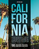 California Cuisine: 100 trendige Bowls, frische Drinks, gesunde Snacks, Lunch und Salate - Kristina Koch