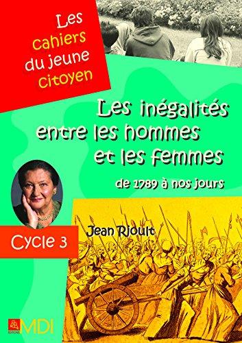 Les inégalités entre les hommes et les femmes de 1789 à nos jours : Cycle 3 par Jean Rioult