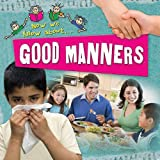 Good Manners (Now We Know About...)