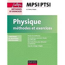 Physique Méthodes et Exercices MPSI-PTSI - 2e éd. : conforme au nouveau programme (Concours Ecoles d'ingénieurs)