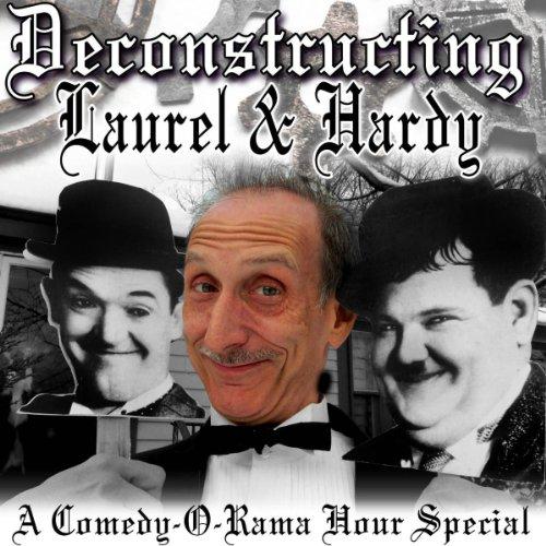 Deconstructing Laurel & Hardy  Audiolibri