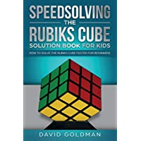 Speedsolving the Rubik's Cube Solution Book for Kids: How to Solve the Rubik's Cube Faster for Beginners: 2