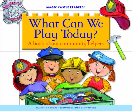 What Can We Play Today?: A Book about Community Helpers (Magic Castle Readers: Social Science)