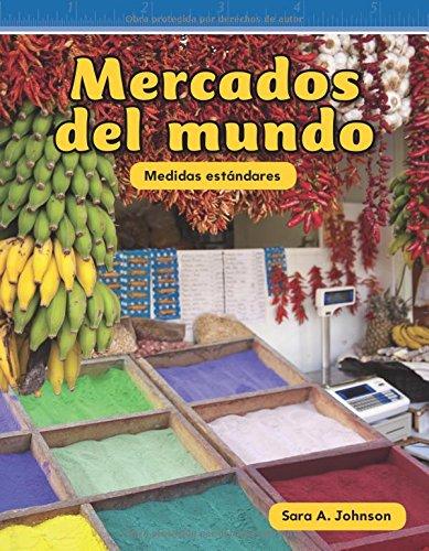 Mercados del Mundo (World Markets) (Spanish Version) (Nivel 2 (Level 2)) (Mathematics Readers) por Sara Johnson
