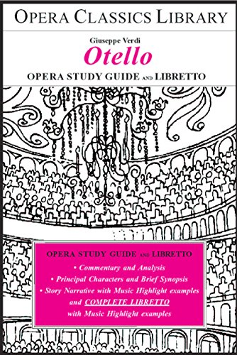 verdis-otello-opera-study-guide-and-libretto-opera-classics-library-series-english-edition