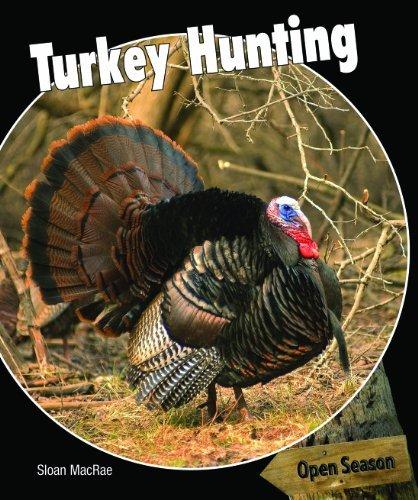 Turkey Hunting (Open Season) by Sloan MacRae (2010-08-15)