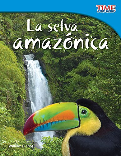La Selva Amazonica (Amazon Rainforest) (Spanish Version) (Fluent Plus) (Time Nonfiction Readers)