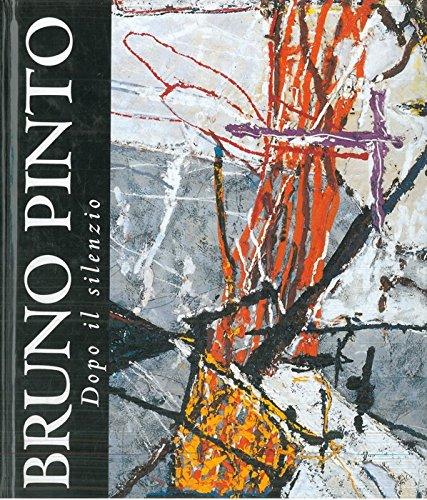 Bruno Pinto. Dopo il silenzio.