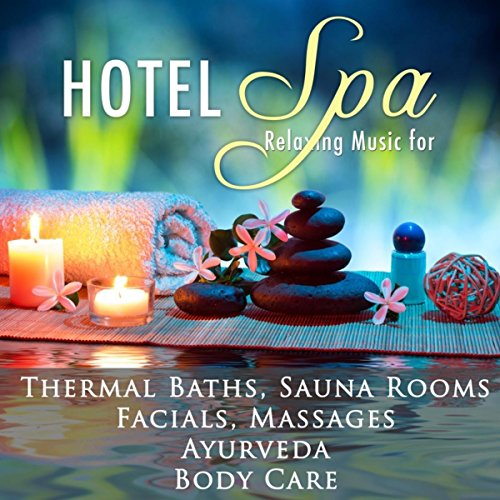 Hotel Spa in Italy - The Best Relaxing Music with Nature Sounds for Spas and Wellness Centers in Abano Terme for Thermal Baths, Sauna Rooms, Facials, Massage Therapy, Ayurvedic Medicine, Panchakarma,