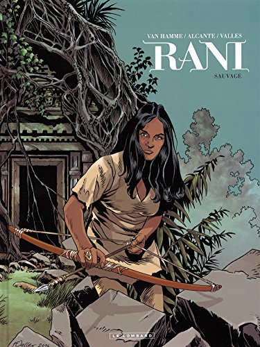 Rani, Tome 5 : Sauvage par From Les Editions du Lombard