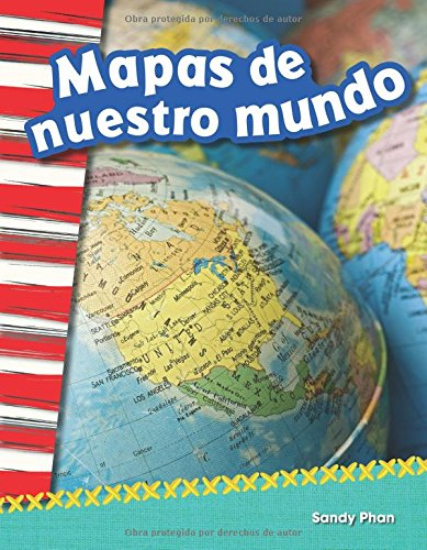 Mapas de nuestro mundo (Mapping Our World) (Spanish Version) (Geografía / Geography)
