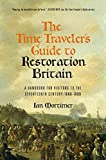 The Time Traveler's Guide to Restoration Britain: A Handbook for Visitors to the Seve...