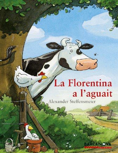 Portada del libro La Florentina a l ' aguait (Llibres Infantils I Juvenils - Sopa De Contes)