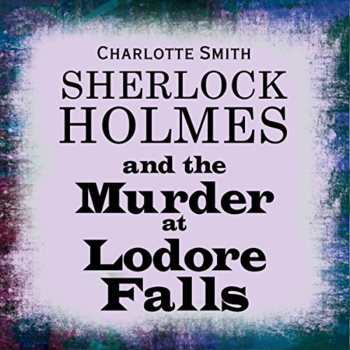 Sherlock Holmes and the Murder at Lodore Falls  Audiolibri