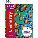 A-Level Chemistry Year 1 (and AS) in a Week (Letts A-level in a Week - New 2015 Curriculum)