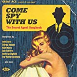 Come Spy With Us-the Secret Agent Songbook