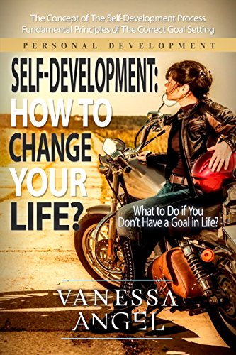 Self-Development: How to Change Your Life? (Personal Development Book): How to Be Happy, Feeling Good, Self Esteem, Positive Thinking, Mental Health