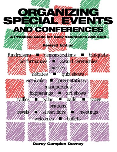 Organizing Special Events And Conferences A Practical Guide For Busy Volunteers And Staff