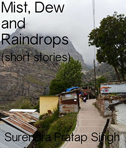 Mist, Dew and Raindrops: (Short Stories) by [Singh, Surendra Pratap]