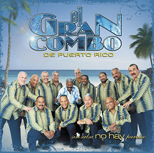 Sin Salsa No Hay Para�so (Album Version) - El Gran Combo De Puerto Rico