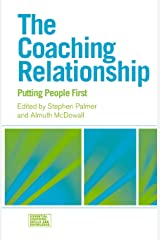 The Coaching Relationship: Putting People First Paperback