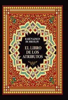 El Libro de los Atributos (Sefer HaMidot) de [de Breslov, Rabí Najmán]