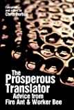 The Prosperous Translator: Advice from Fire Ant & Worker Bee